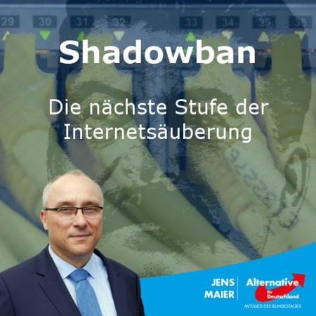 """Jens Maier, MdB: """"Shadowban"""" – die nächste Stufe der Internetsäuberung"""