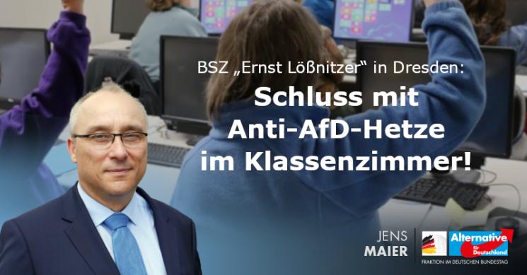 Jens Maier: Schluß mit Anti-AfD-Hetze im Klassenzimmer!