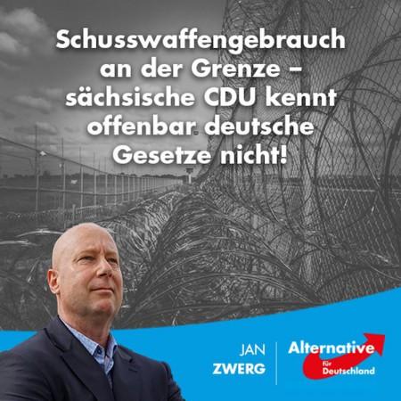 Jan Zwerg: Schusswaffengebrauch an der Grenze – sächsische CDU kennt offenbar deutsche Gesetze nicht!