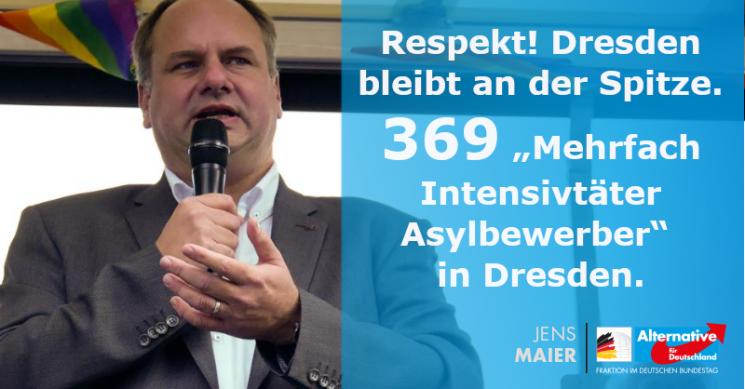 """Jens Maier: 369 """"Mehrfach Intensivtäter Asylbewerber"""" in Dresden"""