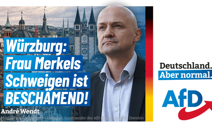 Würzburg: Frau Merkels Schweigen ist beschämend!